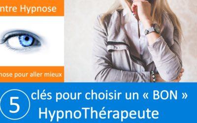 5 clés pour choisir son HypnoThérapeute