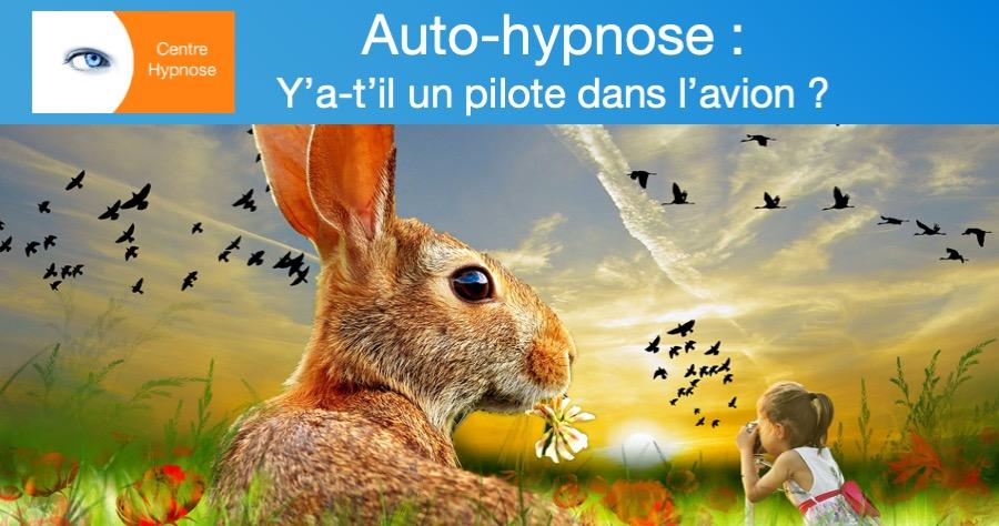 Auto-hypnose : y a-t-il un pilote dans l'avion ?