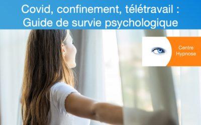 Covid, confinement, télétravail : Guide de survie psychologique